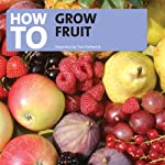 How to Grow Fruit | Tom Petherick