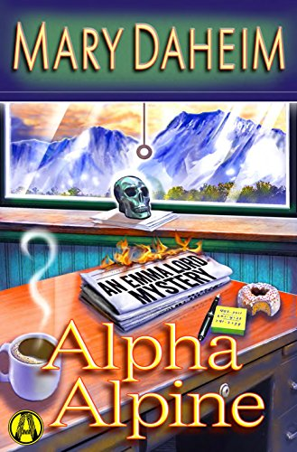 Alpha Alpine: An Emma Lord Mystery (Emma Lord Returns) by [Daheim, Mary]