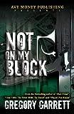 Not on My Block, Gregory Garrett, 0988950618