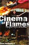 Cinema of Flames: Balkan Film, Culture, and the Media by Dina Iordanova (2001-10-01)