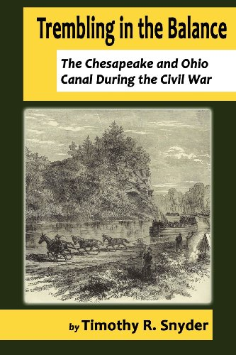 Trembling in the Balance: The Chesapeake and Ohio Canal During the Civil War