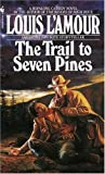 The Trail to Seven Pines, Louis L'Amour, 0553561782