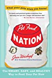 Pet Food Nation, Joan Weiskopf, 0061455008