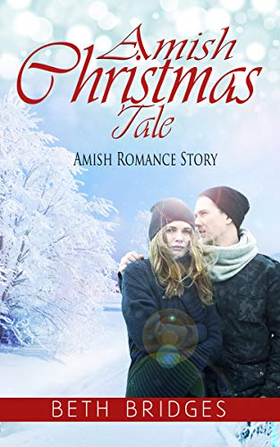 Amish Christmas Tale: An Erotic Amish Romance Story (Baby It's Hot In Here) (Amish Love & Romance Christmas Story) (Christmas Romance Short Stories Book 1) (Stories Erotic Christmas)