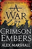 Alex Marshall	A War In Crimson Embers