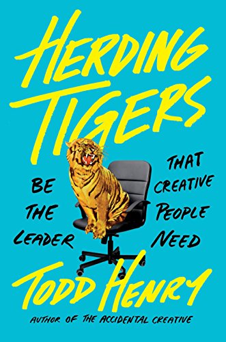 c729c93dd964 Book Cover of Todd Henry - Herding Tigers  Be the Leader That Creative  People Need