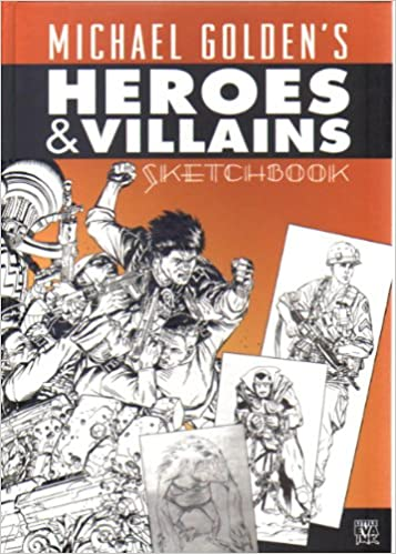 Amazon.com: Michael Goldens Heroes and Villains Sketchbook ...