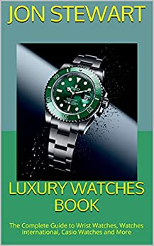 luxury watches book the complete guide to wrist watches