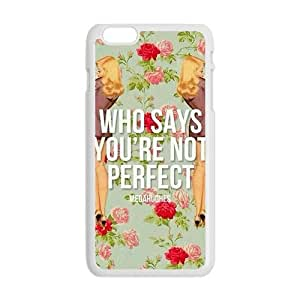 who says you're not perfect personalized high quality cell phone case for Iphone 6 Plus wangjiang maoyi by lolosakes