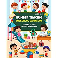 Number Tracing Preschool Workbook for Kids Ages 3-5: Traceable Numbers Practice Workbook for Preschoolers and Kids Ages 3-5 | Learn to Write Numbers
