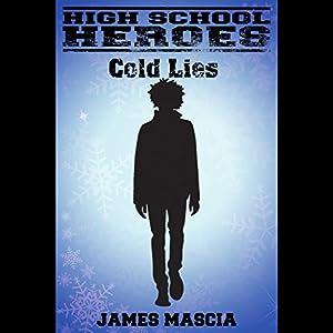 High School Heroes: Cold Lies Audiobook