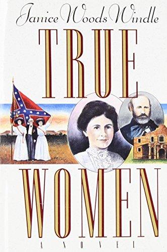 True Women by Janice Wood Windle (True Women By Janice Woods Windle)