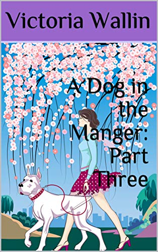 A Dog in the Manger: Part Three