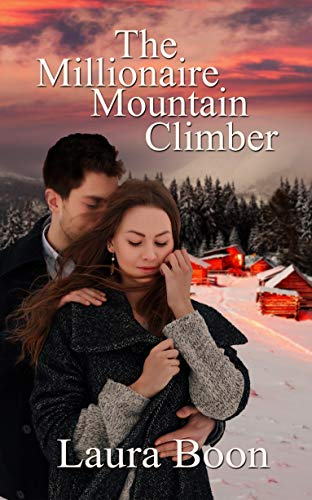 The Millionaire Mountain Climber by Laura Boon