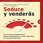 Seduce y venderás [Seduce and Sell] | Enrique de Mora,Sara Villegas