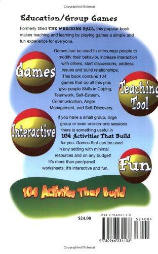 104 Activities That Build: Self-Esteem, Teamwork, Communication ...