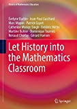 img - for Let History into the Mathematics Classroom (History of Mathematics Education) book / textbook / text book
