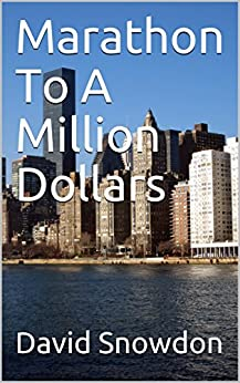 Marathon To A Million Dollars by [Snowdon, David]