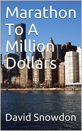 Marathon To A Million Dollars by [Snowdon, David]