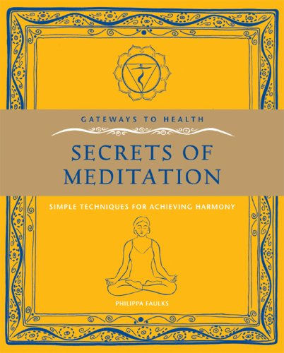 Gateways to Health: Secrets of Meditation: Simple Techniques for Achieving Harmony (Gateway to Health) PDF