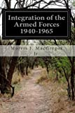 Book cover for Integration of the Armed Forces 1940-1965
