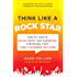 Think Like a Rock Star: How to Create Social Media and Marketing Strategies that Turn Customers into Fans, with a foreword by Kathy Sierra (Business Books)
