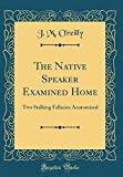 img - for The Native Speaker Examined Home: Two Stalking Fallacies Anatomized (Classic Reprint) book / textbook / text book