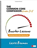 The Common Core Companion: Booster Lessons, Grades 3-5: Elevating Instruction Day by Day (Corwin Literacy)