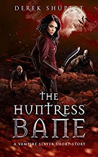 The Huntress Bane by Derek Shupert ebook deal
