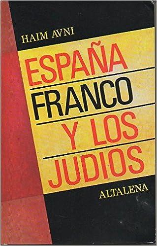España, Franco y los judíos: Amazon.es: Avni, Haim: Libros