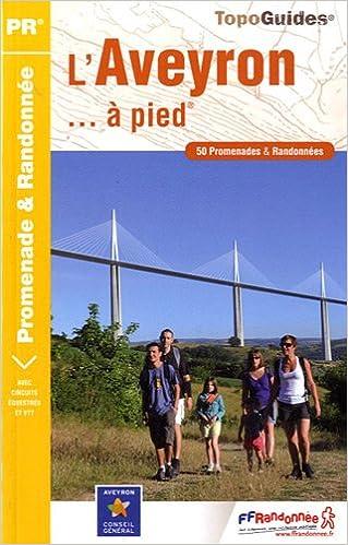 Livre gratuits en ligne L'Aveyron... à pied : 50 promenades & randonnées epub, pdf