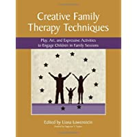 Creative Family Therapy Techniques: Play, Art, and Expressive Activities to Engage...