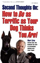 How to BE as Terrific as Your Dog Thinks You Are!