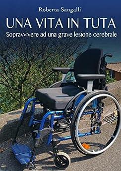 Una vita in tuta (Italian Edition) - Kindle edition by Roberta