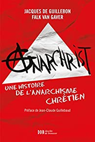 AnarChrist ! par Jacques de Guillebon