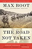 Book cover from The Road Not Taken: Edward Lansdale and the American Tragedy in Vietnam by Max Boot