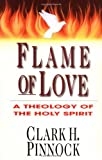 Flame of Love, Clark H. Pinnock, 0830815902