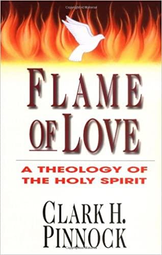 Flame of Love: A Theology of the Holy Spirit: Dr  Clark H