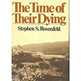 Time of Their Dying, Stephen S. Rosenfeld and Rosary Sidney, 0393087719