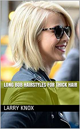 Long Bob Hairstyles For Thick Hair , Kindle edition by Larry