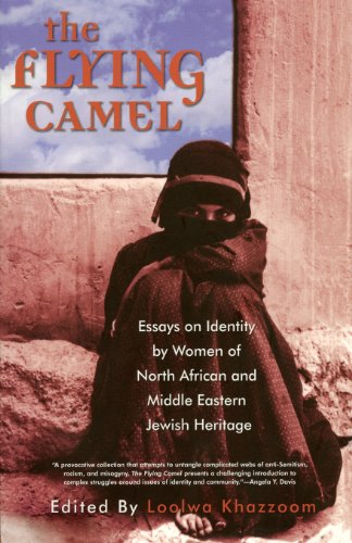 The Flying Camel: Essays on Identity by Women of North African and Middle Eastern Jewish Heritage (Live Girls Series)