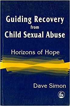 Book Guiding Recovery from Child Sexual Abuse: Horizons of Hope by Dave Simon (1998)