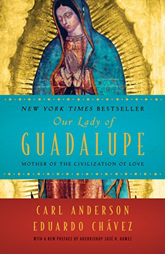 B.E.S.T Our Lady of Guadalupe: Mother of the Civilization of Love PDF