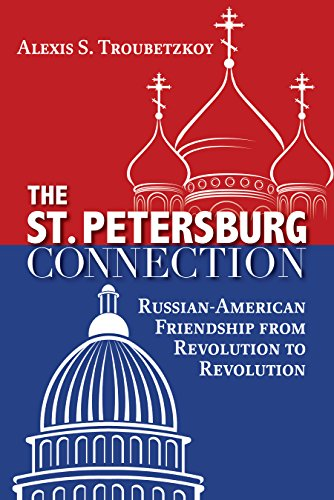The St. Petersburg Connection: Russian-American Friendship from Revolution to Revolution