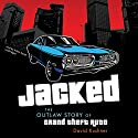 Jacked: The Outlaw Story of Grand Theft Auto Hörbuch von David Kushner Gesprochen von: Adam Verner