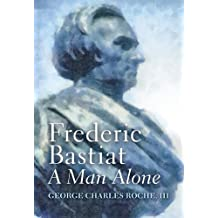 Frederic Bastiat: A Man Alone (LvMI)