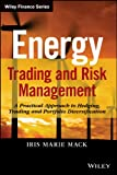 Energy Trading and Risk Management: A Practical Approach to Hedging, Trading and Portfolio Diversification (Wiley Finance)