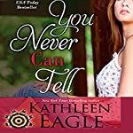 You Never Can Tell | Kathleen Eagle
