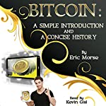 Bitcoin: A Simple Introduction and a Concise History | Eric Morse