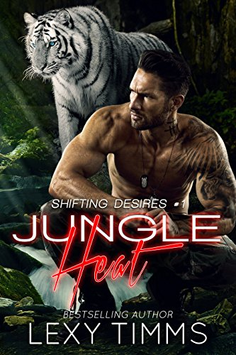 Jungle Heat: paranormal Shifter RH Romance (Shifting Desires Series Book 1) by [Timms, Lexy]
